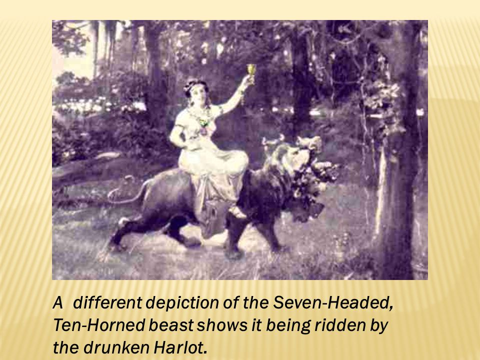 A different depiction of the Seven-Headed, Ten-Horned beast shows it being ridden by the drunken Harlot.