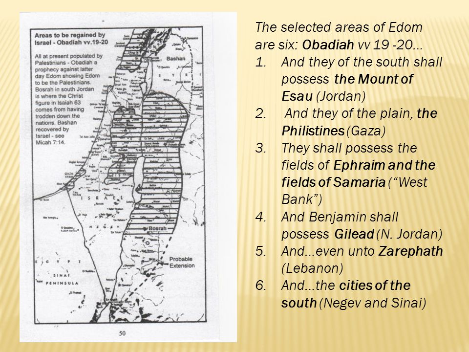 The selected areas of Edom are six: Obadiah vv 19 -20…