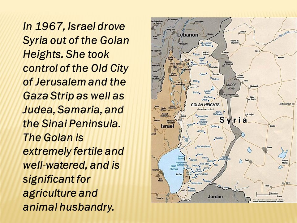 In 1967, Israel drove Syria out of the Golan Heights