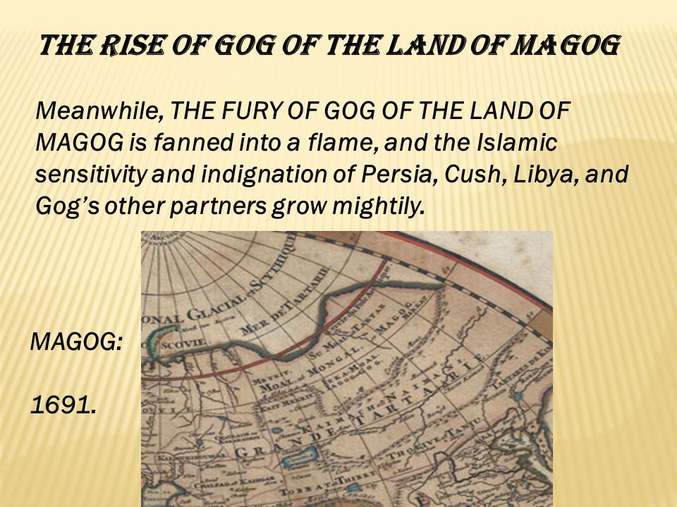 The Rise of Gog of the Land of Magog