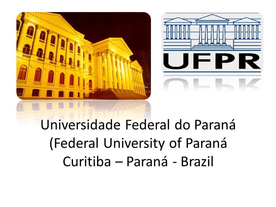 Universidade Federal do Paraná (Federal University of Paraná Curitiba – Paraná - Brazil