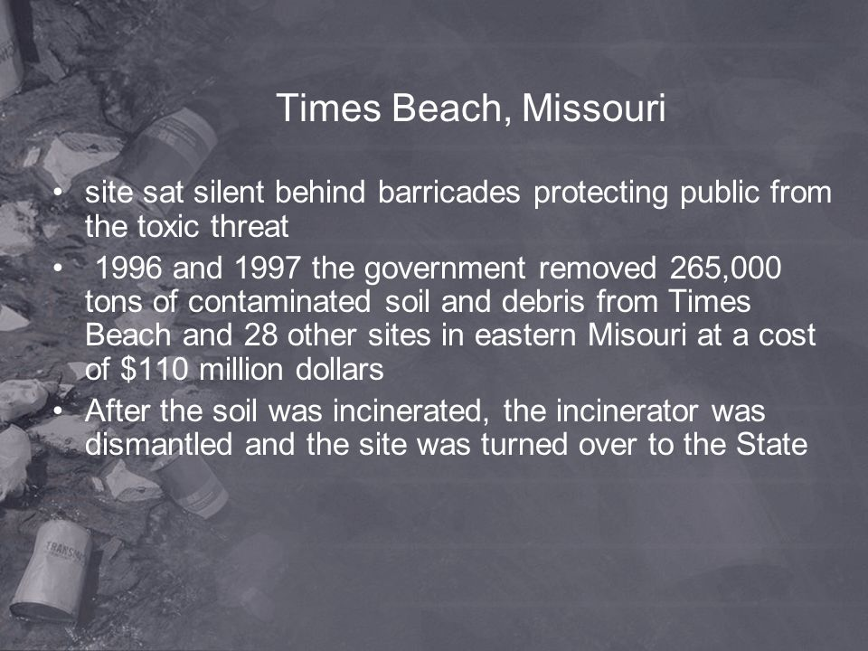 Times Beach, Missouri site sat silent behind barricades protecting public from the toxic threat.