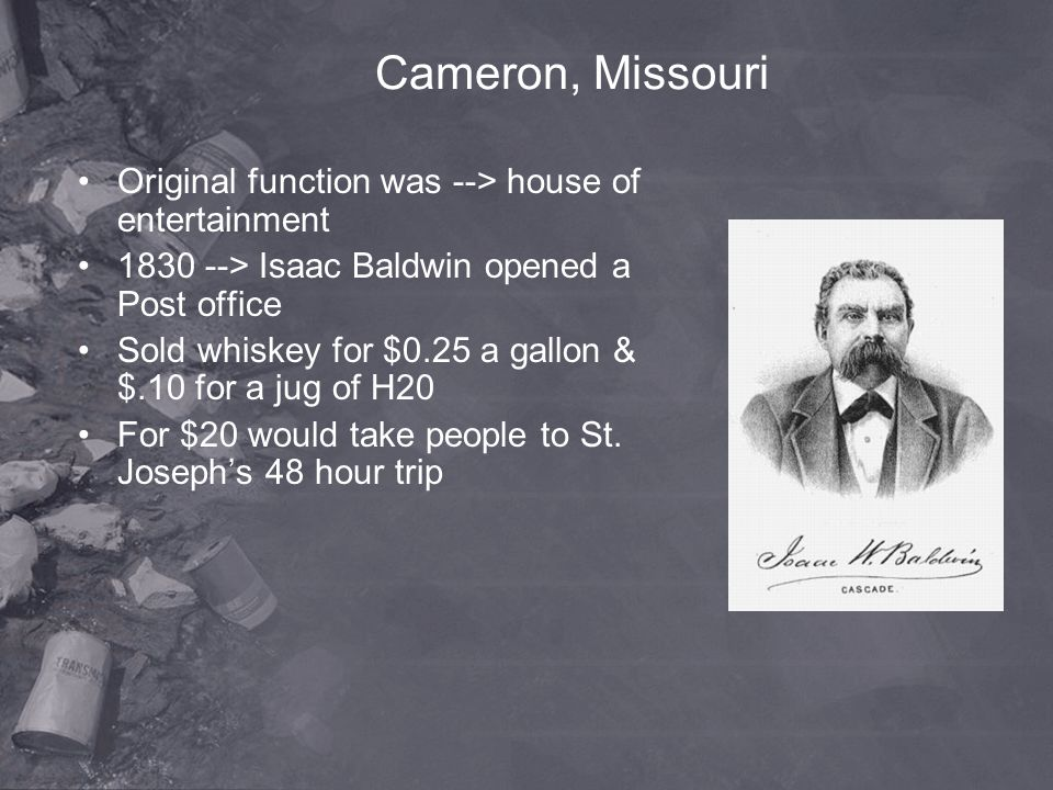 Cameron, Missouri Original function was --> house of entertainment