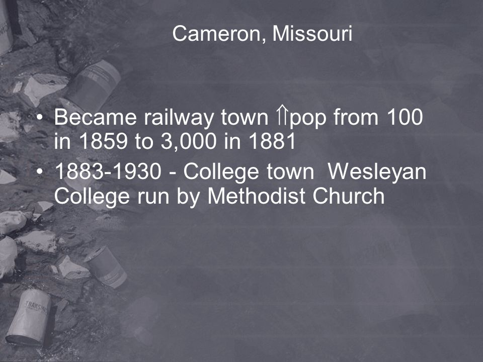 Became railway town pop from 100 in 1859 to 3,000 in 1881