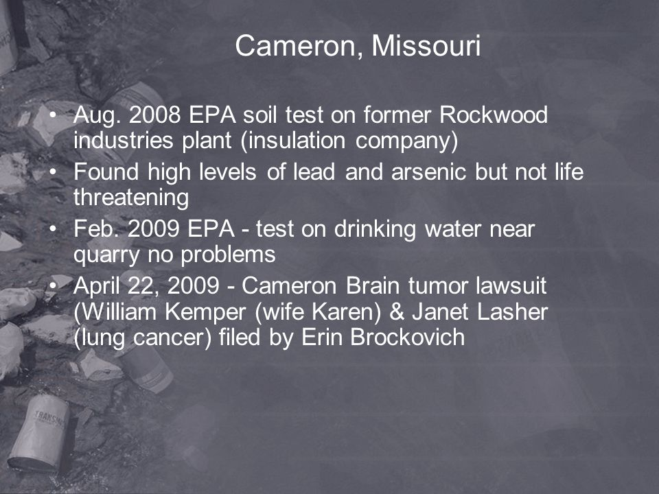 Cameron, Missouri Aug EPA soil test on former Rockwood industries plant (insulation company)