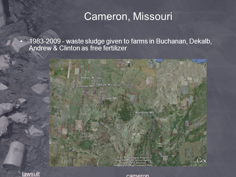 Cameron, Missouri waste sludge given to farms in Buchanan, Dekalb, Andrew & Clinton as free fertilizer.