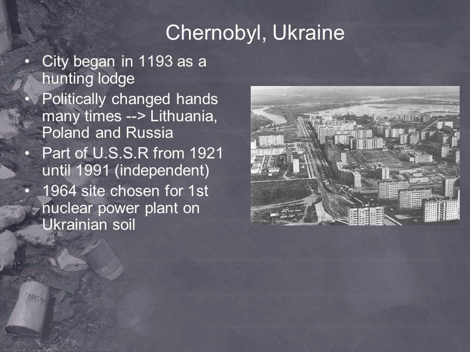 Chernobyl, Ukraine City began in 1193 as a hunting lodge