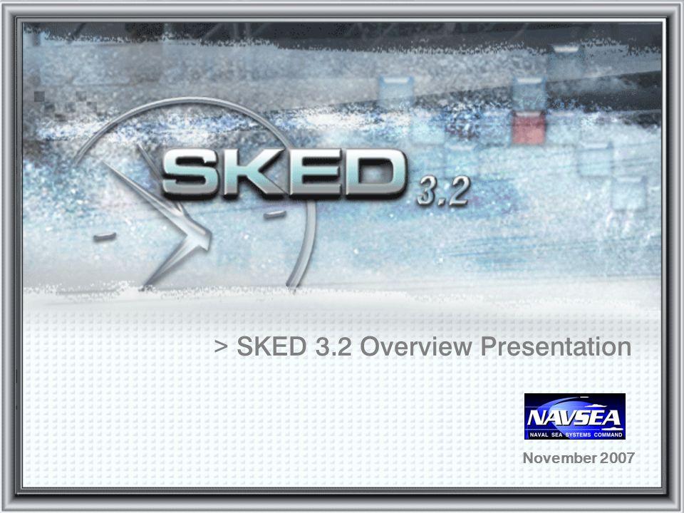 SKED 3.2 Overview Presentation