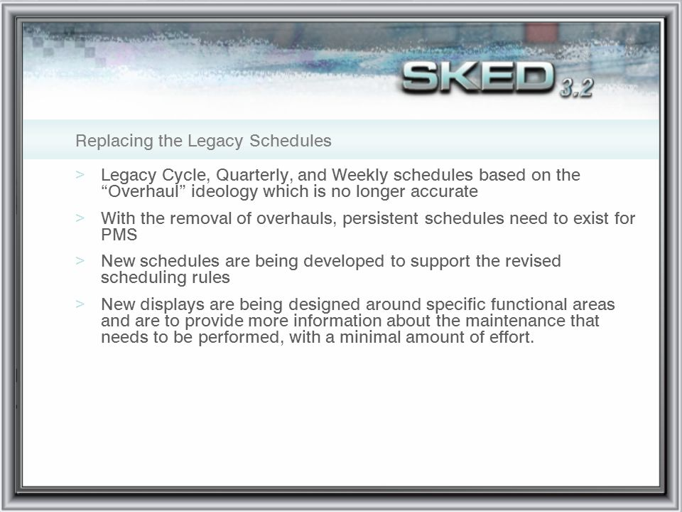 Replacing the Legacy Schedules