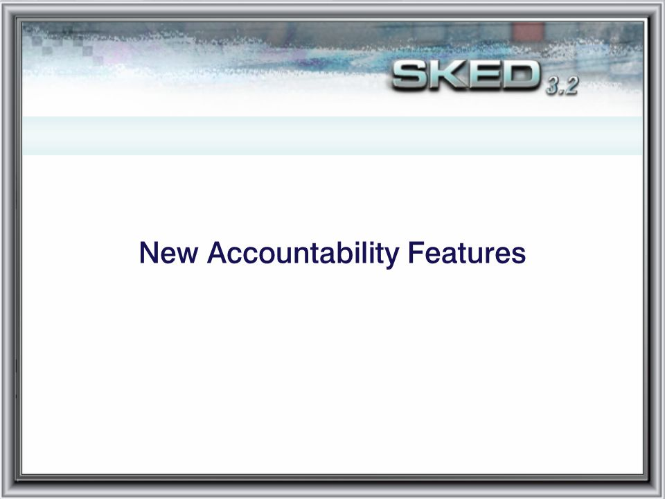 New Accountability Features