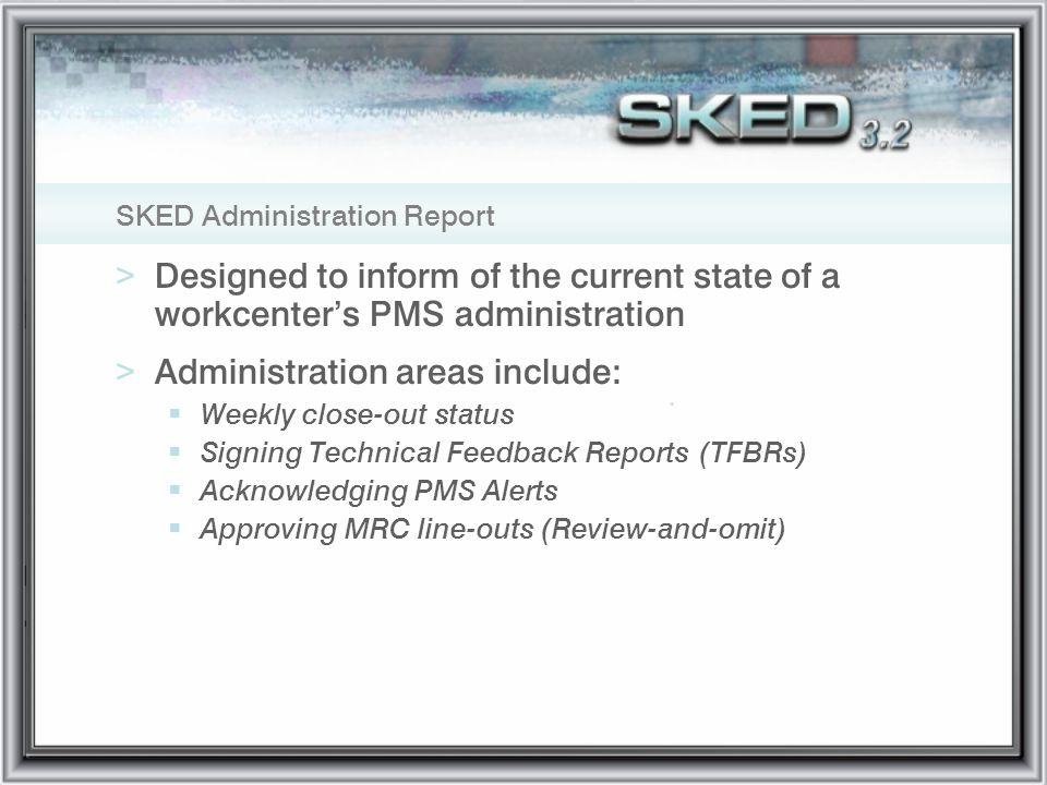 SKED Administration Report