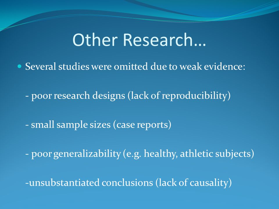 Other Research… Several studies were omitted due to weak evidence: