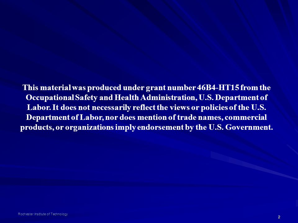This material was produced under grant number 46B4-HT15 from the Occupational Safety and Health Administration, U.S. Department of Labor. It does not necessarily reflect the views or policies of the U.S. Department of Labor, nor does mention of trade names, commercial products, or organizations imply endorsement by the U.S. Government.