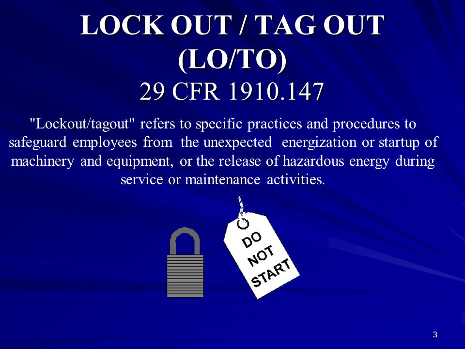 LOCK OUT / TAG OUT (LO/TO) 29 CFR 1910.147