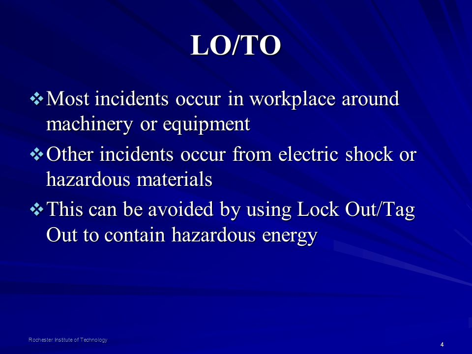 LO/TO Most incidents occur in workplace around machinery or equipment