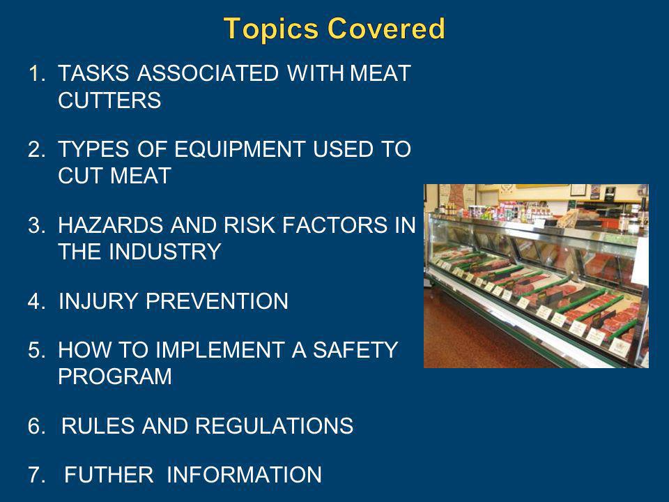 Topics Covered 1. TASKS ASSOCIATED WITH MEAT CUTTERS