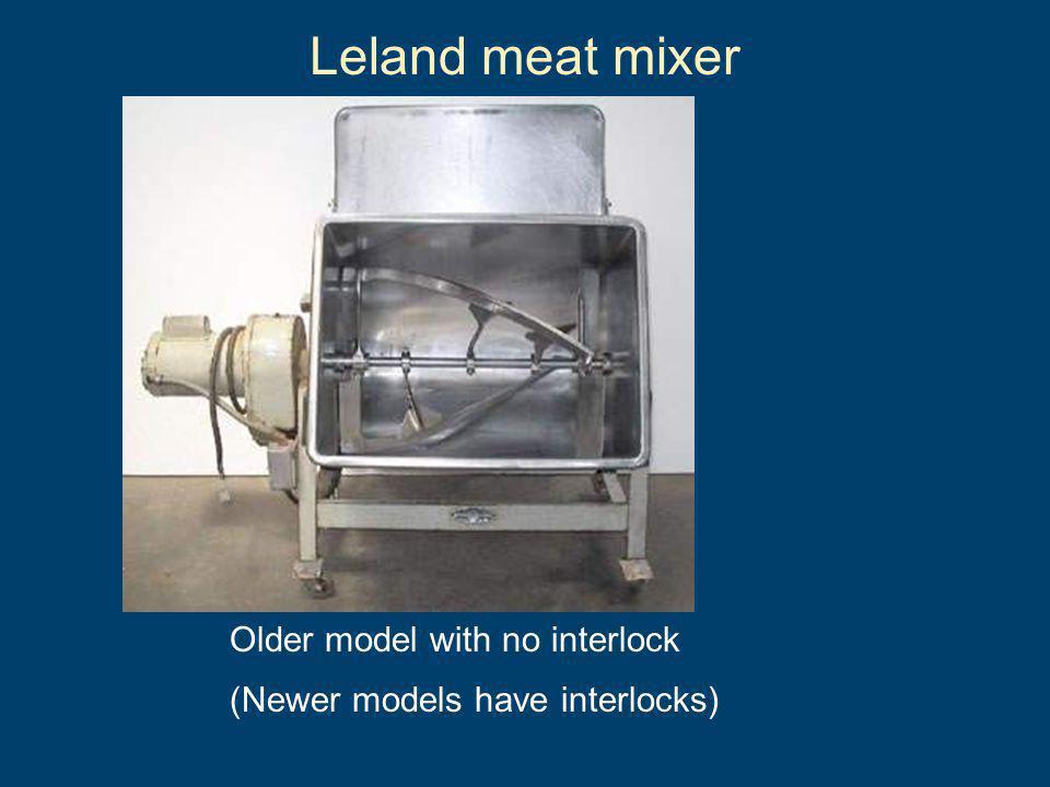 Leland meat mixer Older model with no interlock