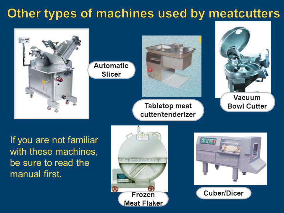 Other types of machines used by meatcutters