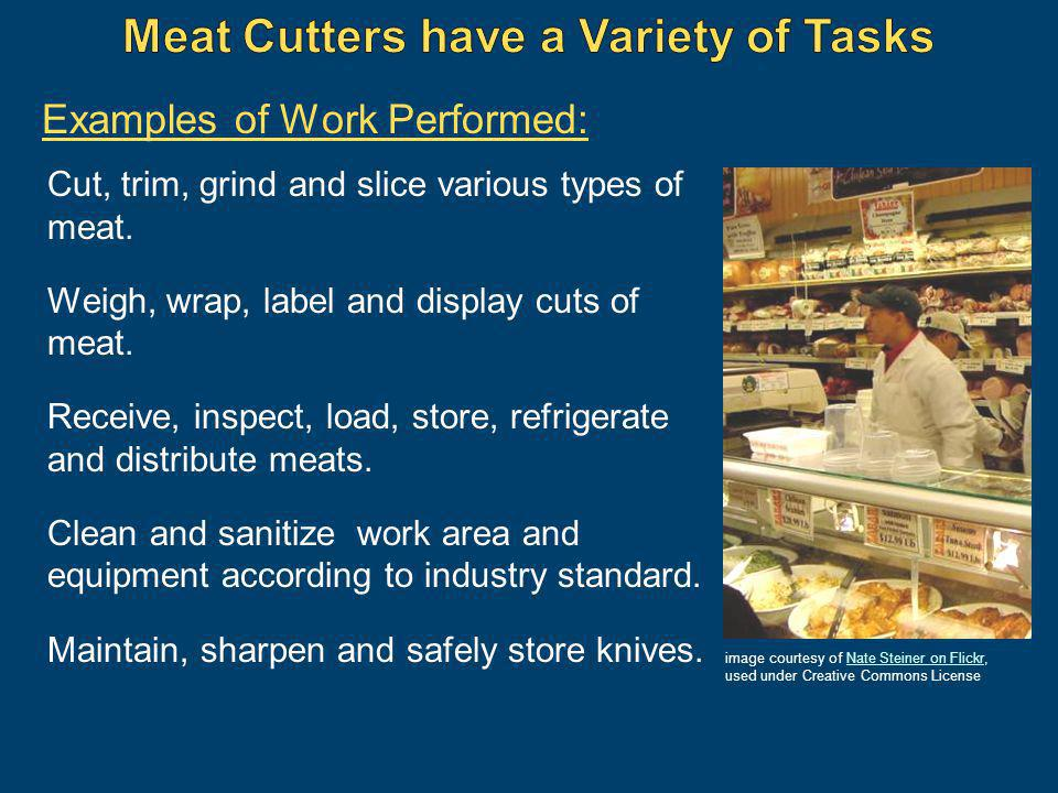 Meat Cutters have a Variety of Tasks