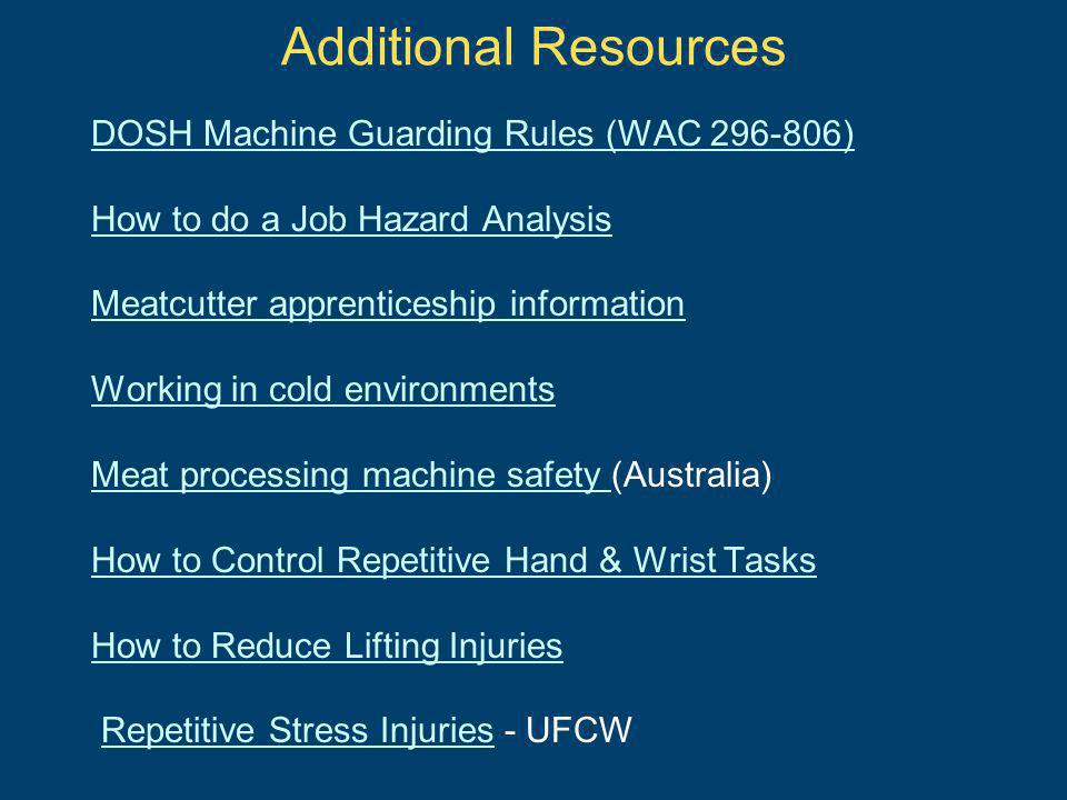 Additional Resources DOSH Machine Guarding Rules (WAC 296-806)