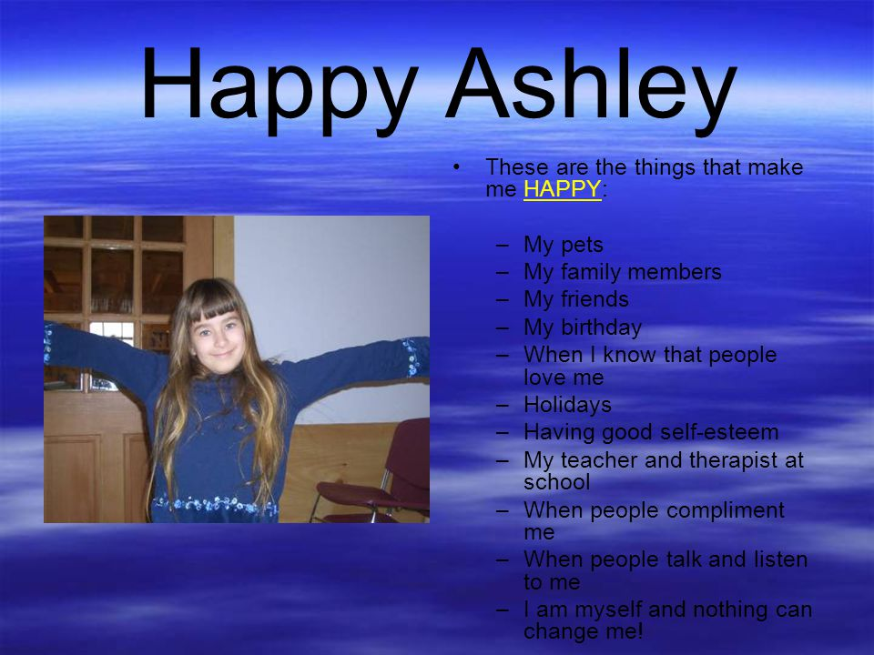 Happy Ashley These are the things that make me HAPPY: My pets