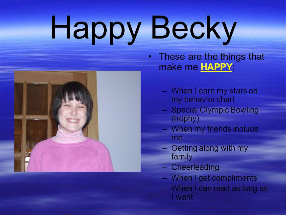 Happy Becky These are the things that make me HAPPY: