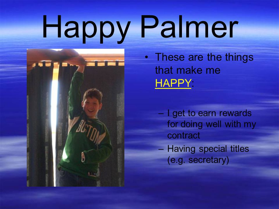 Happy Palmer These are the things that make me HAPPY: