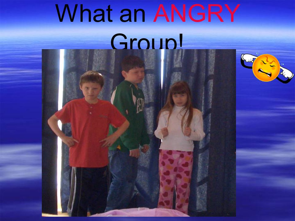 What an ANGRY Group!