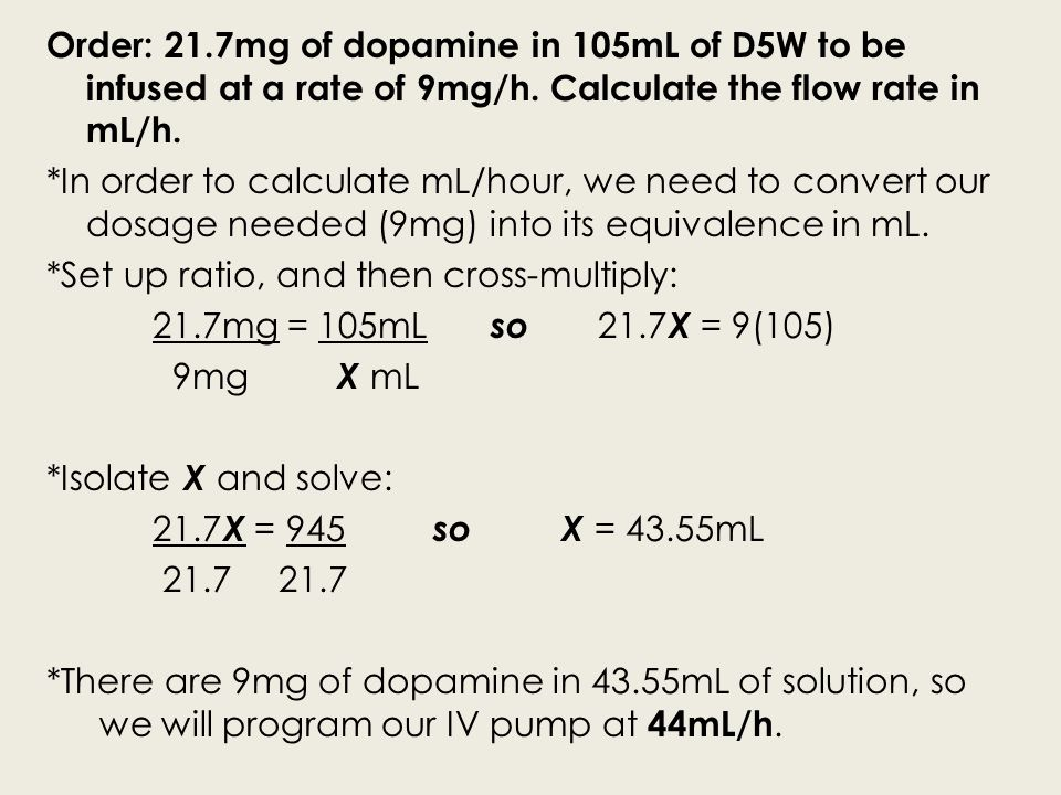 Order: 21.7mg of dopamine in 105mL of D5W to be infused at a rate of 9mg/h.