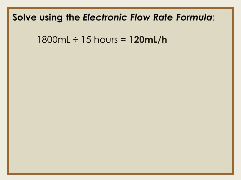Solve using the Electronic Flow Rate Formula: