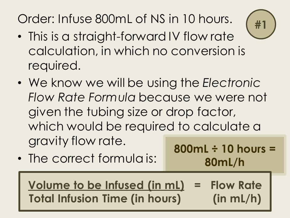 Order: Infuse 800mL of NS in 10 hours.