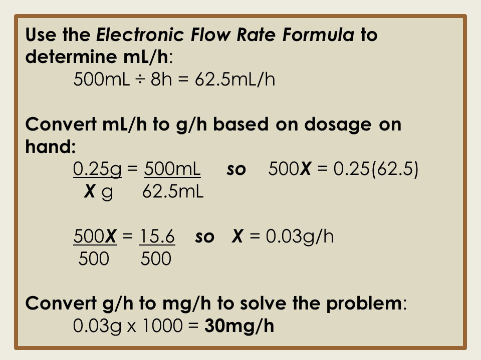 Use the Electronic Flow Rate Formula to determine mL/h: