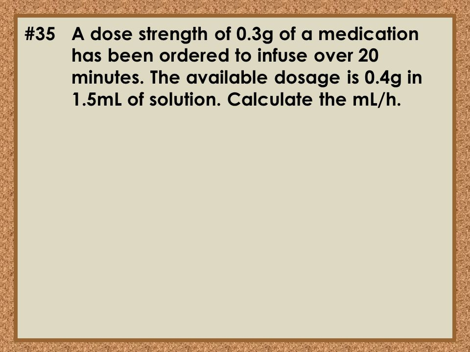 #35. A dose strength of 0. 3g of a medication