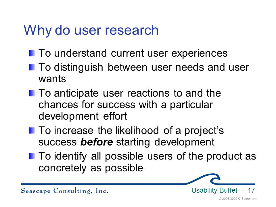 Why do user research To understand current user experiences