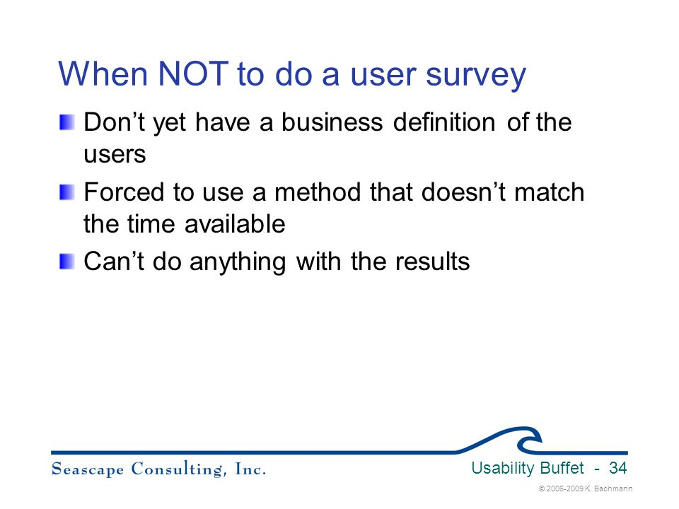 When NOT to do a user survey