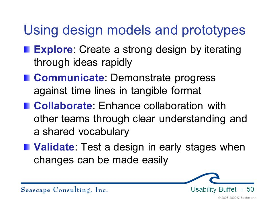 Using design models and prototypes