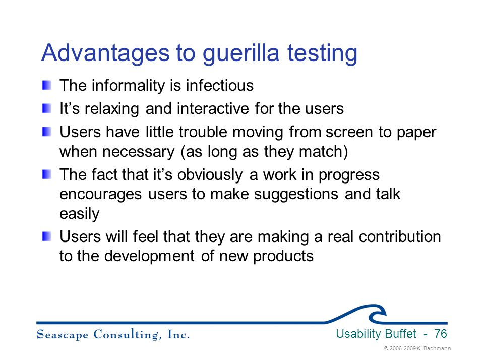 Advantages to guerilla testing