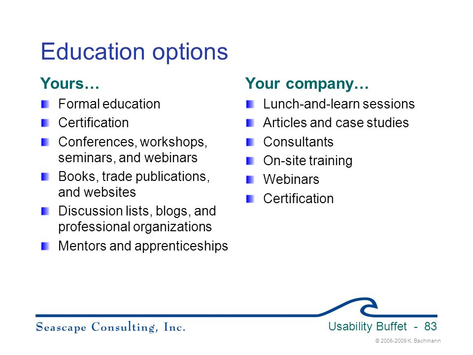 Education options Yours… Your company… Formal education Certification