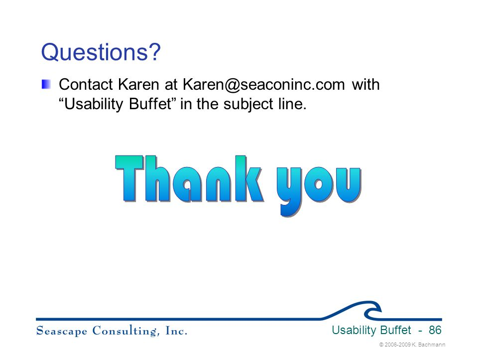 Usability Buffet 3/31/2017. Questions Contact Karen at Karen@seaconinc.com with Usability Buffet in the subject line.