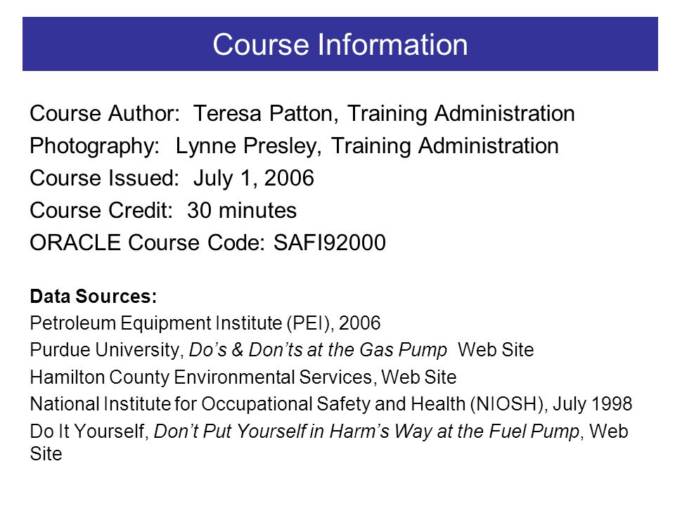 Course Information Course Author: Teresa Patton, Training Administration. Photography: Lynne Presley, Training Administration.