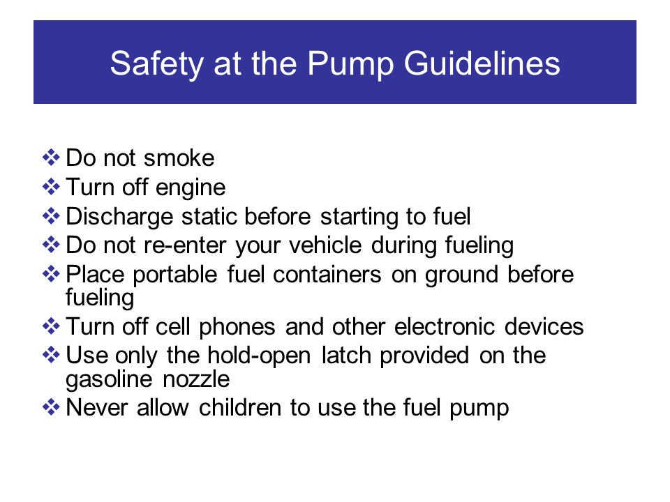 Safety at the Pump Guidelines