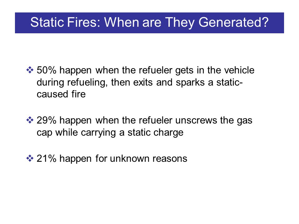 Static Fires: When are They Generated
