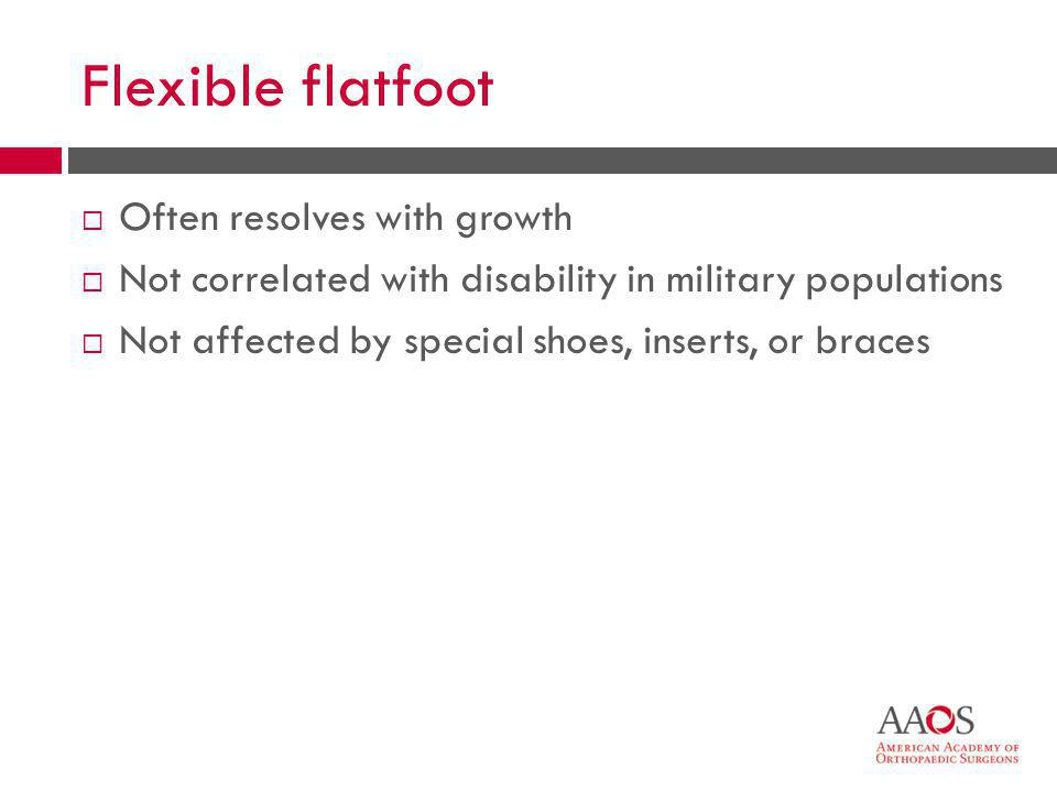 Flexible flatfoot Often resolves with growth
