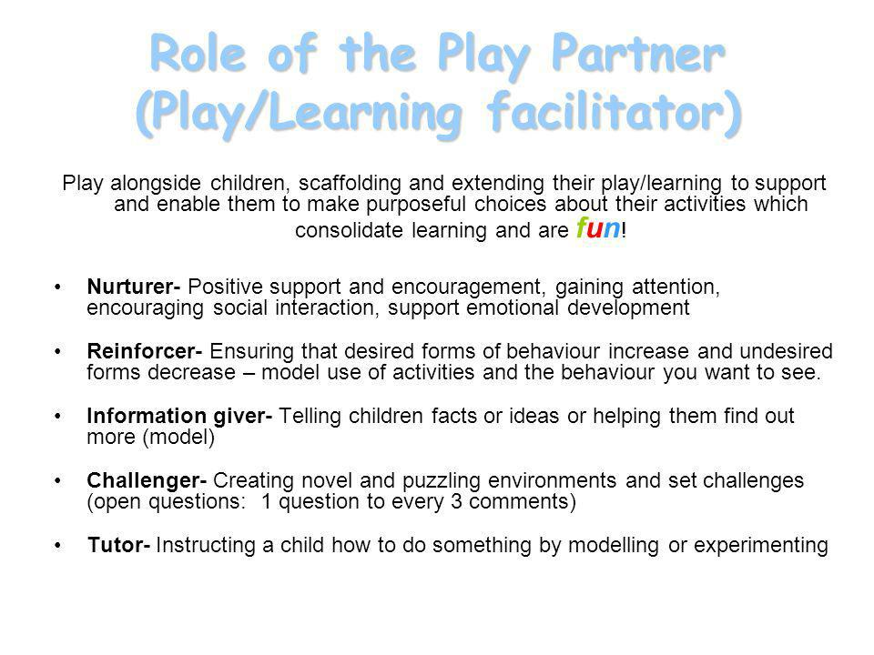 Role of the Play Partner (Play/Learning facilitator)