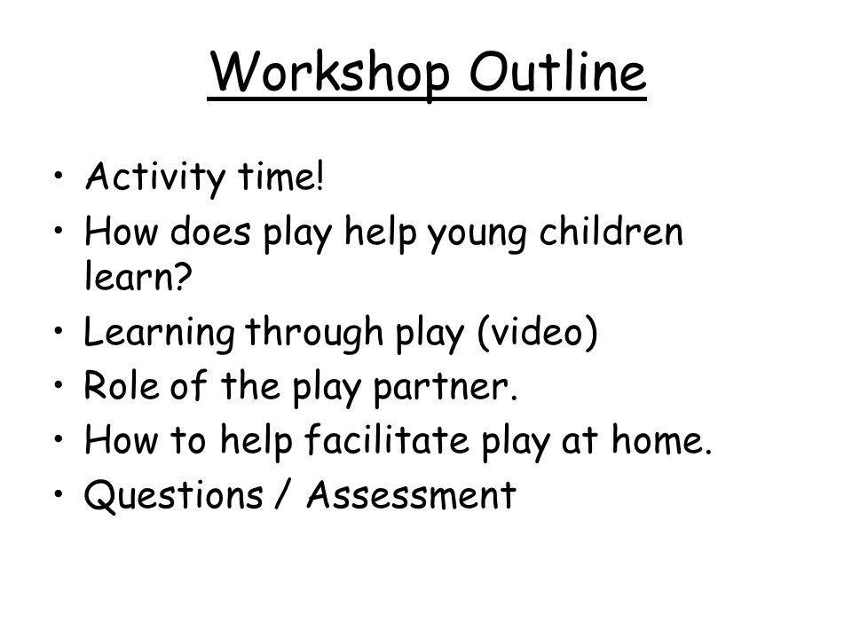 Workshop Outline Activity time!
