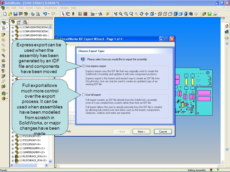 Express export can be used when the assembly has been generated by an IDF file and components have been moved
