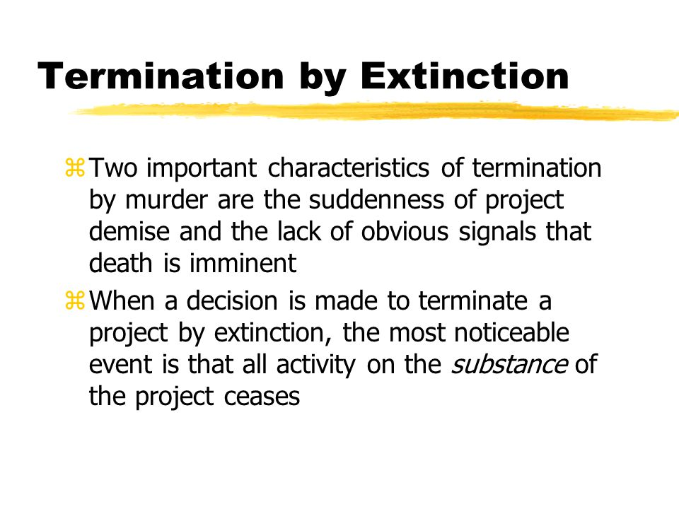 Termination by Extinction