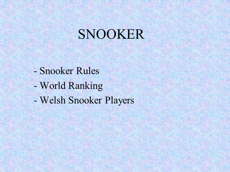 - Snooker Rules - World Ranking - Welsh Snooker Players