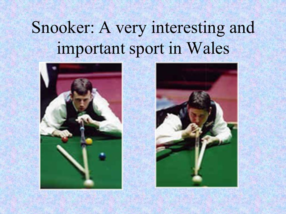 Snooker: A very interesting and important sport in Wales