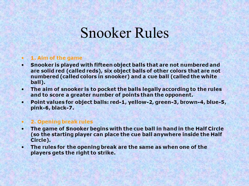 Snooker Rules 1. Aim of the game
